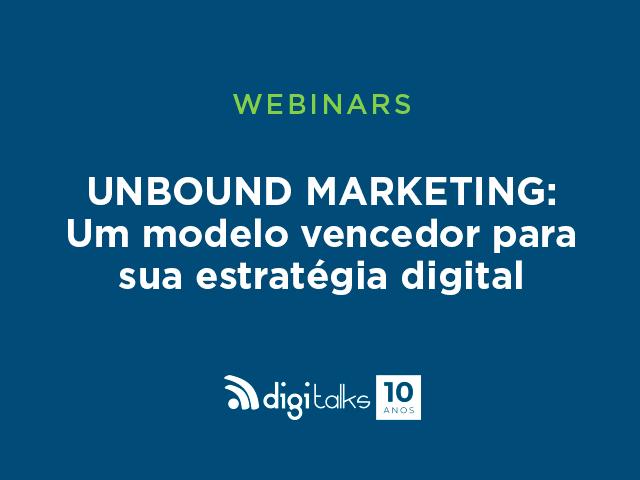 Unbound Marketing - Um modelo vencedor para sua estratégia digital