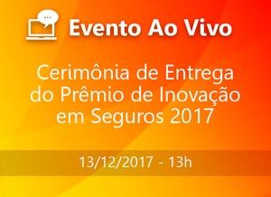 Cerimônia de Entrega do Prêmio de Inovação em Seguros 2017