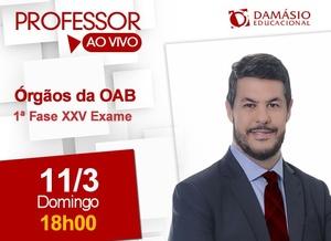Órgãos da OAB - Prof. Marco Antonio  - 1ª Fase Exame XXIV