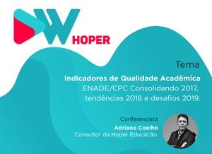 Indicadores de Qualidade Acadêmica-ENADE/CPC -  Consolidando 2017, Tendências 2018 e Desafios 2019.