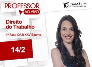 Direito do Trabalho - Prof. Renata Orisi - 1ª Fase Exame XXIV