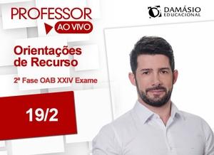 Orientações de Recurso  XXIV Exame - 2ª Fase  | Darlan Barroso