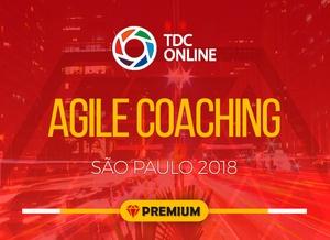 Agile Coaching - TDCOnline SP 2018 [PREMIUM]