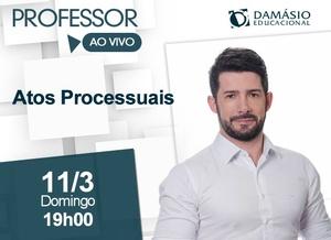 Atos Processuais  - Prof. Darlan Barroso